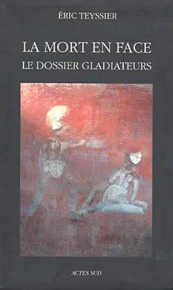 eric teyssier, mort en face, gladiateurs